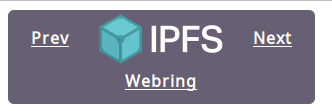 Picture of a blue-hued box with 'IPFS Webring' centered, with the text 'previous' and 'next' to it's left and right, respectively.